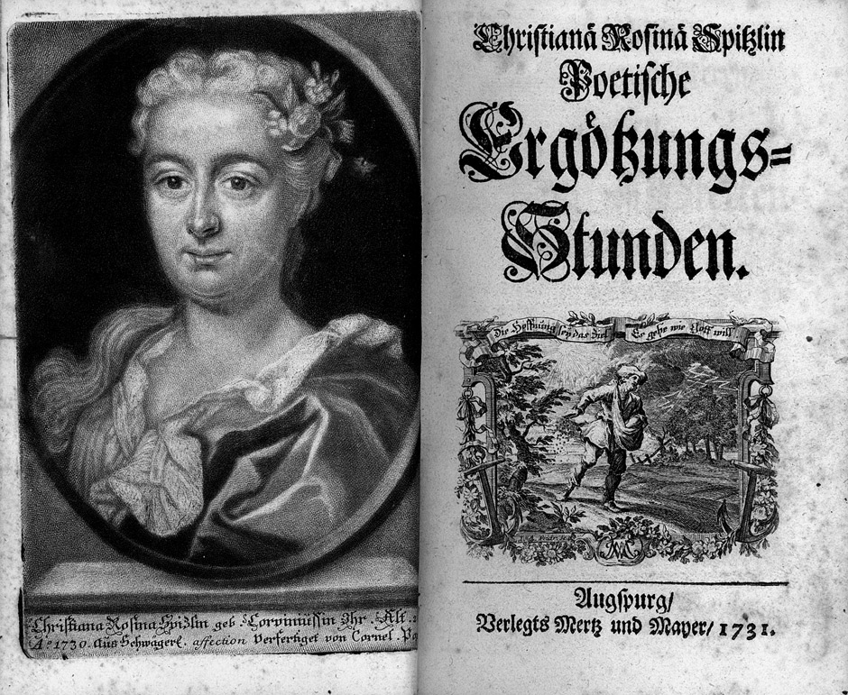 Spitzlin, Christiana Rosina, 1710-1740. Christianä Rosinä Spitzlin Poetische Ergötzungs-Stunden. 1731 Ex 2011-0567N