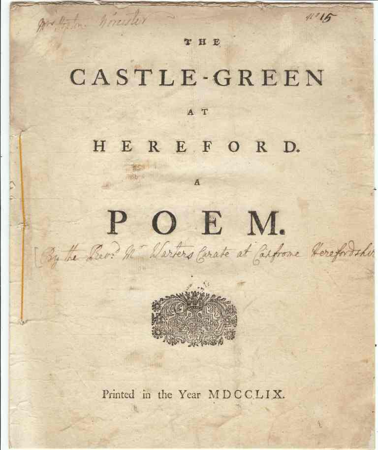 The castle-green at Hereford. A poem. 1759. Ex 2011-0269Q. Has inscription naming the author