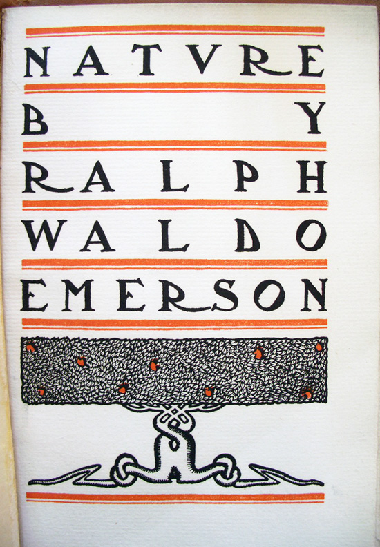 Ralph Waldo Emerson (1803-1882), Nature (East Aurora, N.Y.: Roycroft Shop, 1905). Initials, title-page, and colophon by Dard Hunter (1883-1966). Gift of David B. Long, in honor of Gillett G. Griffin. Graphic Arts Collection (GAX) 2007-3634N