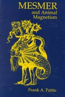 Cover of Mesmer and Animal Magnetism: A Chapter in the History of Medicine by F A Pattie (pub 1994)