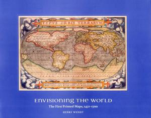 Envisioning the World: The First Printed Maps, 1472 - 1700 | Rare ...