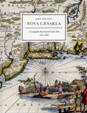 Nova Caesarea: A Cartographic Record of the Garden State