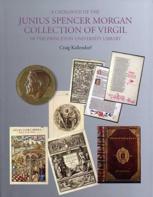 A Catalogue of the Junius Spencer Morgan Collection of Virgil