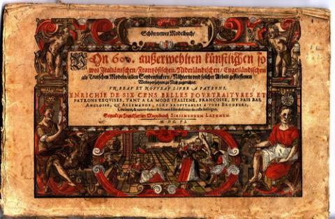 Schön newes Modelbuch Von 600 ausserwehlten  Kunstlichen, so wol Italianisch en Franzosischen, Niderlandischen,  Engelländischen als Teutchen Mödeln, Allen Näherin Seyden-  strickern, etc., zu nutz.